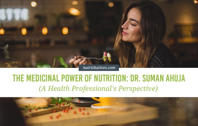The Medicinal Power of Nutrition Dr Suman Ahuja