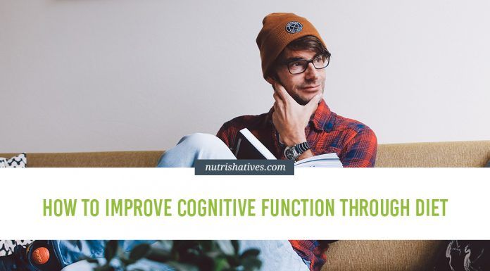 How to Improve Cognitive Function Through Diet