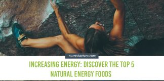 Increasing Energy: Discover the Top 5 Natural Energy Foods