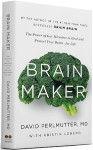Brain Maker The Power of Gut Microbes to Heal and Protect Your Brain for Life