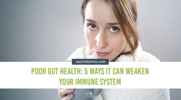 Poor Gut Health 5 Ways It Can Weaken Your Immune System