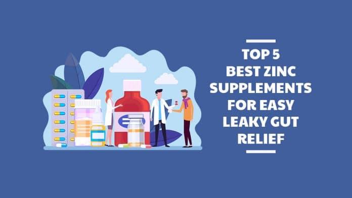 Best Zinc Supplements for Easy Leaky Gut Relief