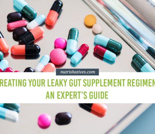 Creating Your Leaky Gut Supplement Regimen: An Expert's Guide