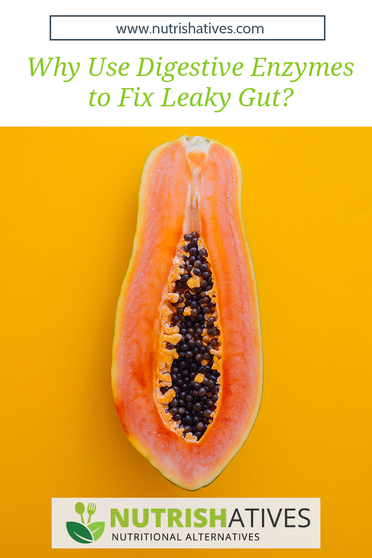 Why Use Digestive Enzymes to Fix Leaky Gut