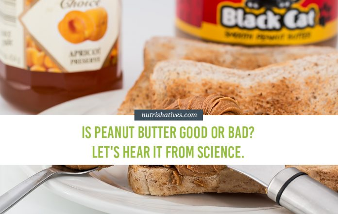 Is Peanut Butter Good or Bad Let's Hear It From Science