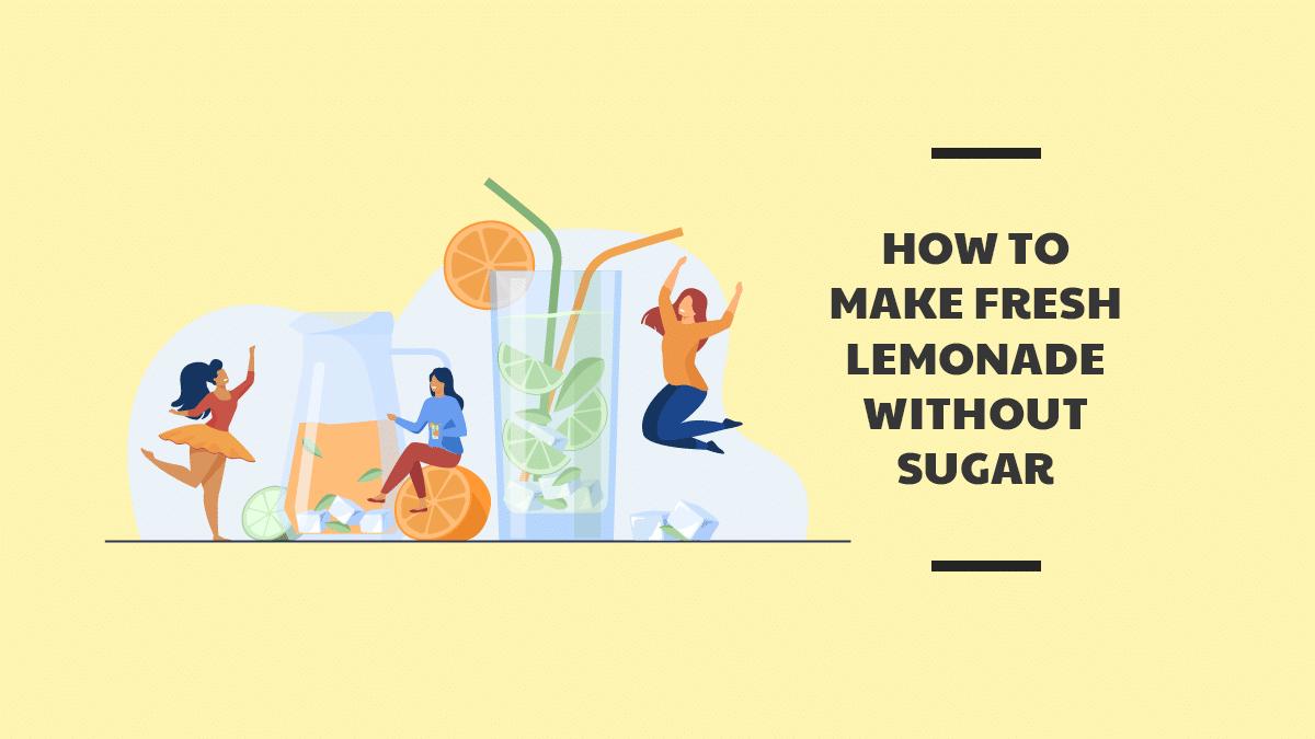 How to Make Fresh Lemonade Without Sugar