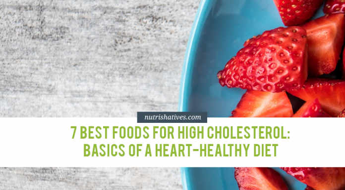 7 Best Foods for for High Cholesterol: Basics of a Heart-Healthy Diet