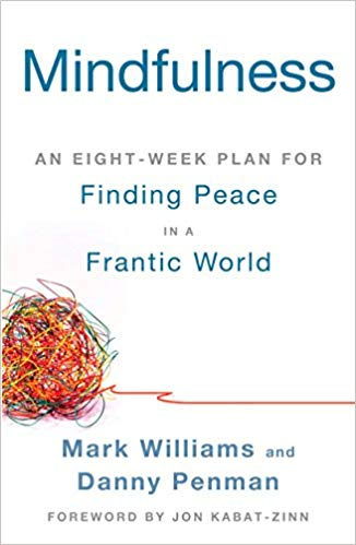 Mindfulness - An Eight-Week Plan for Finding Peace