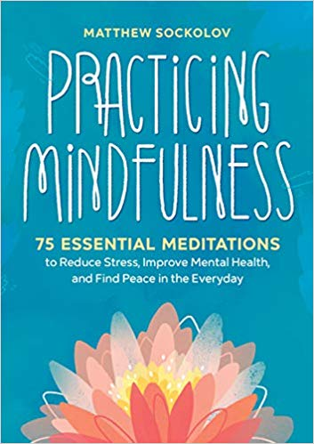 Practicing Mindfulness: 75 Essential Meditations