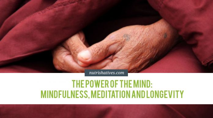 The Power of The Mind: Mindfulness, Meditation and Longevity
