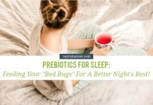Prebiotics for Sleep: Feeding Your Bed Bugs for A Better Night's Rest