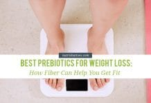 Best Prebiotics for Weight Loss: How Fiber Can Help You Get Fit