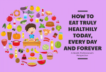 How to Eat Truly Healthily Today, Every Day and Forever