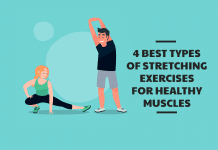 4 Best Types of Stretching Exercises for Healthy Muscles